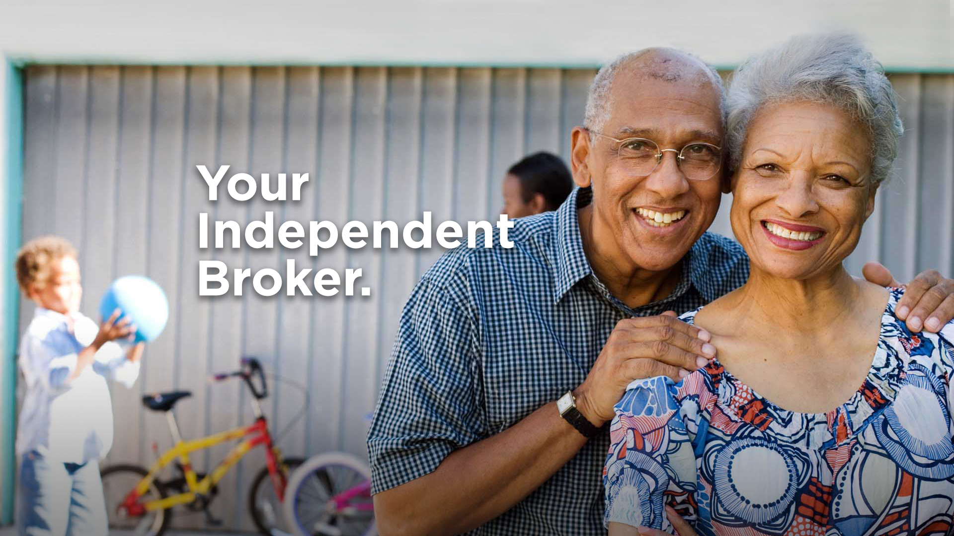 Your independent broker.